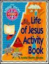 The Good News Story: Life of Jesus Activity Book - Anita Reith Stohs, Gordon Willman