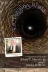 Re-Digging Wells - Alvin C. Murray Jr., Stephen Murray