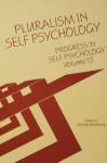 Progress in Self Psychology, V. 15: Pluralism in Self Psychology - Arnold Goldberg