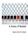 A Century of Roundels - Algernon Charles Swinburne