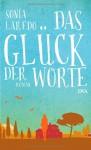 Das Glück der Worte: Roman - Sonia Laredo