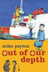 Out Of Our Depth - Mike Peyton