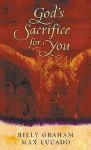 God's Sacrifice For You - Jack Countryman, Max Lucado