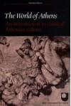 The World of Athens - Robin Osborne, Joint Association of Classical Teachers