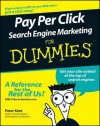 Pay Per Click Search Engine Marketing for Dummies - Peter Kent