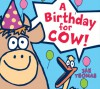 A Birthday for Cow! (board book) - Jan Thomas