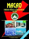 Macao Foreign Policy and Government Guide - USA International Business Publications, USA International Business Publications