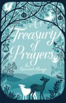 A Treasury of Prayers: For Now and Always - Mary Joslin