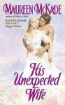 His Unexpected Wife - Maureen McKade