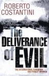 The Deliverance of Evil - Roberto Costantini, N.S. Thompson