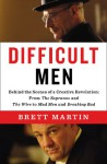 Difficult Men: Behind the Scenes of a Creative Revolution - Brett Martin