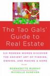 The Tao Gals' Guide to Real Estate - Bernadette Murphy, Michelle Huneven