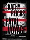 Fatal Voyage (Audio) - Kathy Reichs