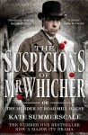 The Suspicions Of Mr. Whicher: Or The Murder At Road Hill House (Tv Tie In Edition) - Kate Summerscale