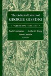 The Collected Letters of George Gissing, Vol. 2: 1881-1885 - George R. Gissing, Paul F. Mattheisen, Arthur C. Young, Pierre Coustillas