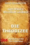 Die Theodizee: Erweiterte Ausgabe (German Edition) - Gottfried Wilhelm Leibniz