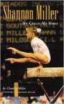 Shannon Miller: My Child, My Hero - Claudia Ann Miller, Shannon Miller