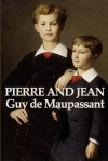 Pierre and Jean - Guy de Maupassant