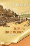 Mord im Circus Maximus - Cay Rademacher