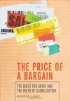 The Price of a Bargain: The Quest for Cheap and the Death of Globalization - Gordon Laird