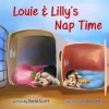 Louie & Lilly's Nap Time: Bedtime Story Books for Kids - David Scott
