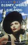 Avant-Guide Disney World and Orlando: Insiders' Guide for Urban Adventurers - Dan Levine