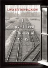 I Have Lived a Thousand Years: Growing Up in the Holocaust - Livia Bitton-Jackson