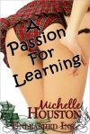 A Passion For Learning - Michelle Houston