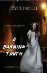 A Burning Truth (Cady Delafield, #2) - Joyce Proell