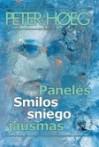 Panelės Smilos sniego jausmas - Peter Høeg, Loreta Laužikaitė
