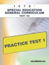 ICTS Special Education General Curriculum Test 163 Practice Test 1 - Sharon Wynne