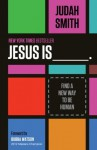 Jesus Is: Find a New Way to Be Human - Judah Smith, Bubba Watson