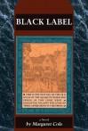 Black Label - Margaret Cole