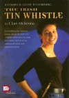 A Complete Guide to Learning the Irish Tin Whistle - Claire McKenna (II)