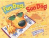 Fun Dog, Sun Dog - Deborah Heiligman
