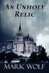 An Unholy Relic - Mark Wolf
