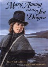 Mary Anning and the Sea Dragon - Jeannine Atkins, Michael Dooling