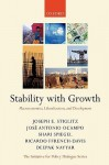Stability with Growth: Macroeconomics, Liberalization and Development (Initiative for Policy Dialogue Series C) - Joseph E. Stiglitz, Deepak Nayyar, Ricardo Ffrench-Davis, José Antonio Ocampo, Shari Spiegel