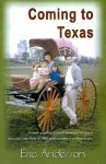 Coming to Texas: A Newly Qualified Scottish Physician Arrives in the Lone Star State in 1960 and Becomes a Country Doctor - Eric Anderson
