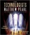 The Technologists - Matthew Pearl, Stephen Hoye