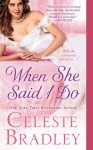 When She Said I Do - Celeste Bradley