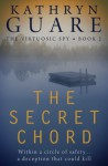 The Secret Chord: The Virtuosic Spy - Book 2 - Kathryn Guare