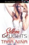 Silken Delights - Tara Nina