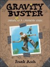 Gravity Buster: Journal 2 of a Cardboard Genius (Journals of a Cardboard Genius) - Frank Asch