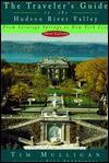 The Traveler's Guide to the Hudson River Valley - Tim Mulligan, Stan Skardinski