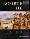 Robert E Lee - Philip R.N. Katcher