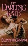My Darling Kate - Elizabeth Graham