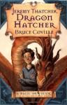 Jeremy Thatcher, Dragon Hatcher - Bruce Coville, Gary A. Lippincott