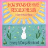 How Snowshoe Hare Rescued the Sun: A Tale from the Arctic - Emery Bernhard, Durga Bernhard