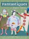 Fantastiques: For Paper Arts - Trice Boerens
